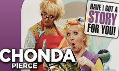 Chonda Pierce: Have I Got a Story For You